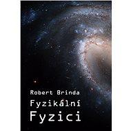 Fyzikální fyzici - Elektronická kniha