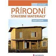 Přírodní stavební materiály - Elektronická kniha