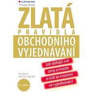 Zlatá pravidla obchodního vyjednávání - Elektronická kniha