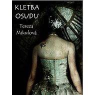 Kletba osudu - Tereza Mikulová