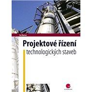 Projektové řízení technologických staveb - Elektronická kniha