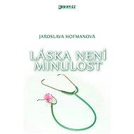 Láska není minulost - Elektronická kniha - Jaroslava Hofmanová