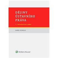Dějiny ústavního práva - 2. vydání - Karel Schelle