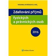 Zdaňování příjmů fyzických a právnických osob 2016 - Elektronická kniha