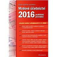 Mzdové účetnictví 2016 - Václav Vybíhal, kolektiv a