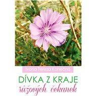 Dívka z kraje růžových čekanek - Elektronická kniha