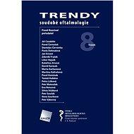 Trendy soudobé oftalmologie. Svazek 8 - Elektronická kniha
