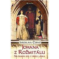 Johana z Rožmitálu - Elektronická kniha