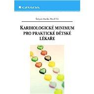 Kardiologické minimum pro praktické dětské lékaře - Elektronická kniha