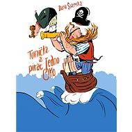 Tonička a pirát Jedno oko - Elektronická kniha