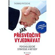 Jak přesvědčivě vyjednávat - Elektronická kniha