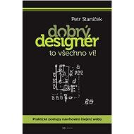 Dobrý designér to všechno ví! - Elektronická kniha