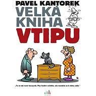 Velká kniha vtipu - Pavel Kantorek