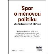 Spor o měnovou politiku v kontextu devizových intervencí - Elektronická kniha