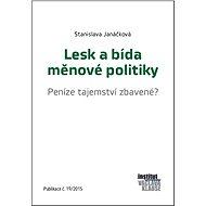 Lesk a bída měnové politiky - Peníze tajemství zbavené? - Elektronická kniha