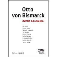 Otto von Bismarck: 200 let od narození - Elektronická kniha