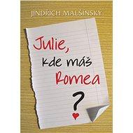 Julie, kde máš Romea? - Elektronická kniha