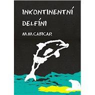 Inkontinentní delfíni - Elektronická kniha