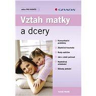 Vztah matky a dcery - Elektronická kniha