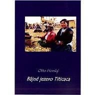 Bájné jezero Titicaca - Otto Horský