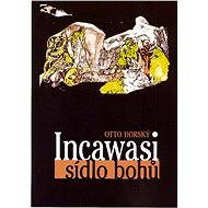Incawasi - sídlo bohů - Elektronická kniha