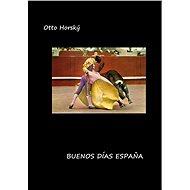 Buenos días Espaňa - Otto Horský