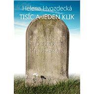 Tisíc a jeden klik - Elektronická kniha