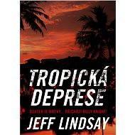Tropická deprese - Jeff Lindsay