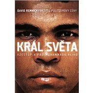 Král světa: vzestup a pád Muhammada Ali - Elektronická kniha