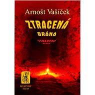 ZTRACENÁ BRÁNA - Elektronická kniha