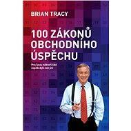 100 zákonů obchodního úspěchu - Brian Tracy