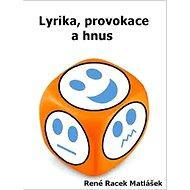 Lyrika, provokace a hnus - Elektronická kniha