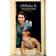 Alžběta II, pracující žena - Elektronická kniha
