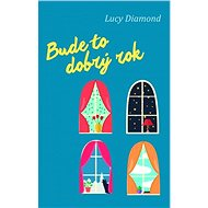 Bude to dobrý rok - Elektronická kniha -  Lucy Diamond