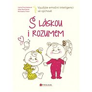 S láskou i rozumem - Ivana Procházková, Michaela Tilton, Jitka Ševčíková