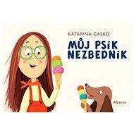 Můj psík Nezbedník - Katarina Gasko