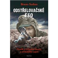 Odstřelovačské eso - Elektronická kniha - Bruno Sutkus