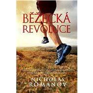 Běžecká revoluce - Nicholas Romanov, Kurt Brungardt