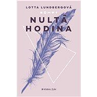 Nultá hodina - Lotta Lundberg