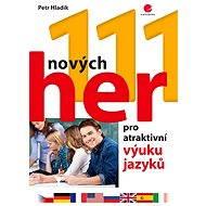 111 nových her pro atraktivní výuku jazyků - Elektronická kniha