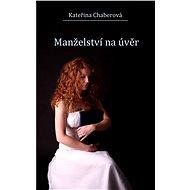 Manželství na úvěr - Kateřina Chaberová
