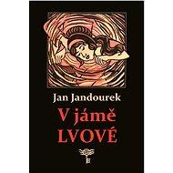 V jámě lvové - Elektronická kniha -  Jan Jandourek