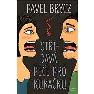Střídavá péče pro kukačku - Pavel Brycz