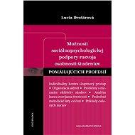 Možnosti sociálnopsychologickej podpory rozvoja osobnosti študentov pomáhajúcich profesií - Elektronická kniha