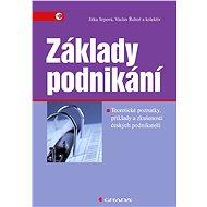 Základy podnikání - Jitka Srpová, Václav Řehoř, kolektiv a