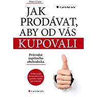 Jak prodávat, aby od vás kupovali - Elektronická kniha