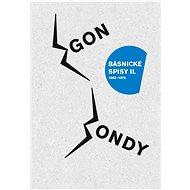Básnické spisy II. - Egon Bondy