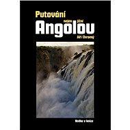Putování nejen jižní Angolou - Jiří Chromý