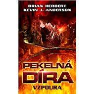Pekelná díra - Vzpoura - Elektronická kniha