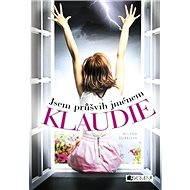Jsem průšvih jménem Klaudie - Milena Durková